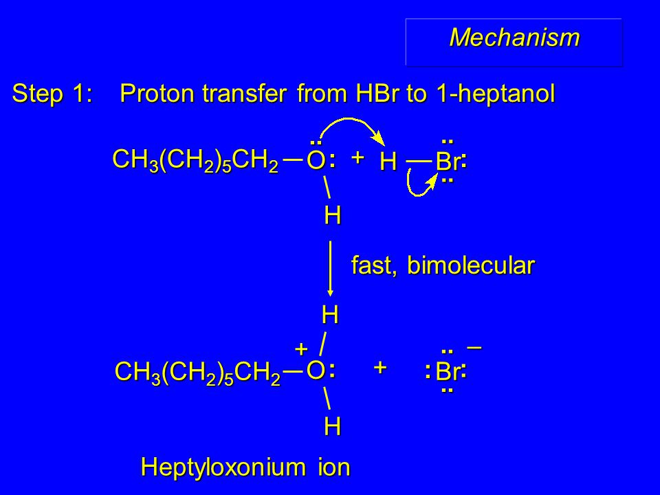 Step 1: Proton transfer from HBr to 1-heptanol