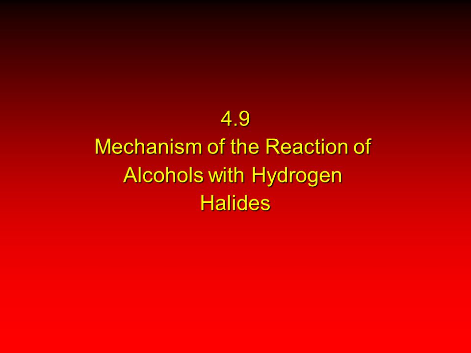 4.9 Mechanism of the Reaction of Alcohols with Hydrogen Halides