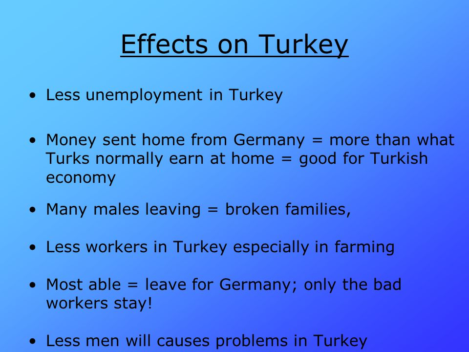 Effects on Turkey Less unemployment in Turkey