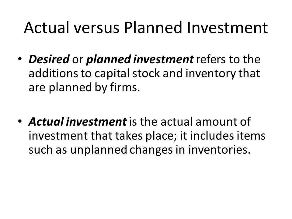 Actual versus Planned Investment