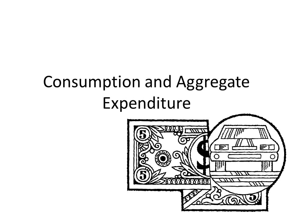 Consumption and Aggregate Expenditure