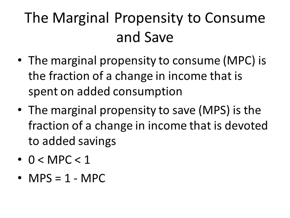 The Marginal Propensity to Consume and Save