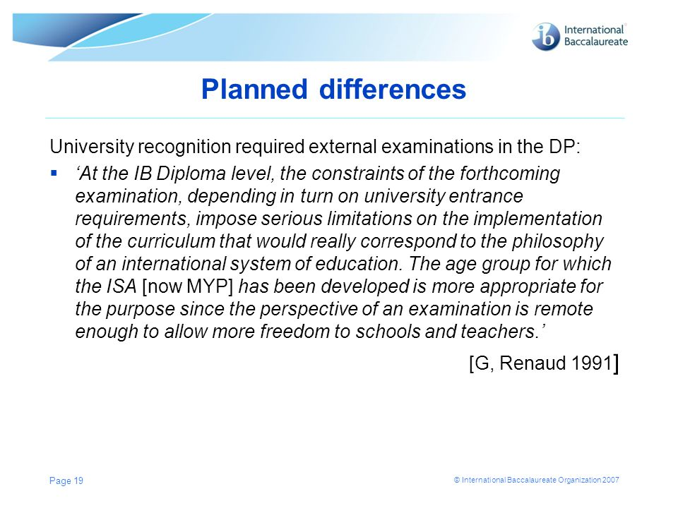 Planned differences University recognition required external examinations in the DP: