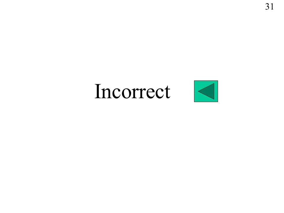 31 Incorrect
