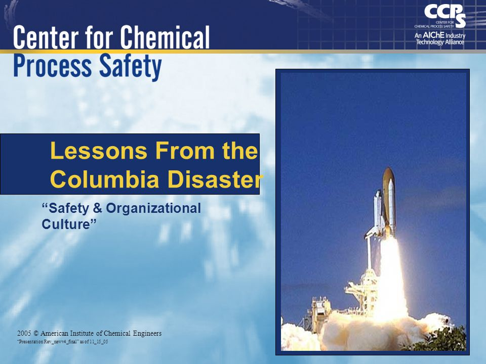 Lessons From the Columbia Disaster Safety & Organizational Culture