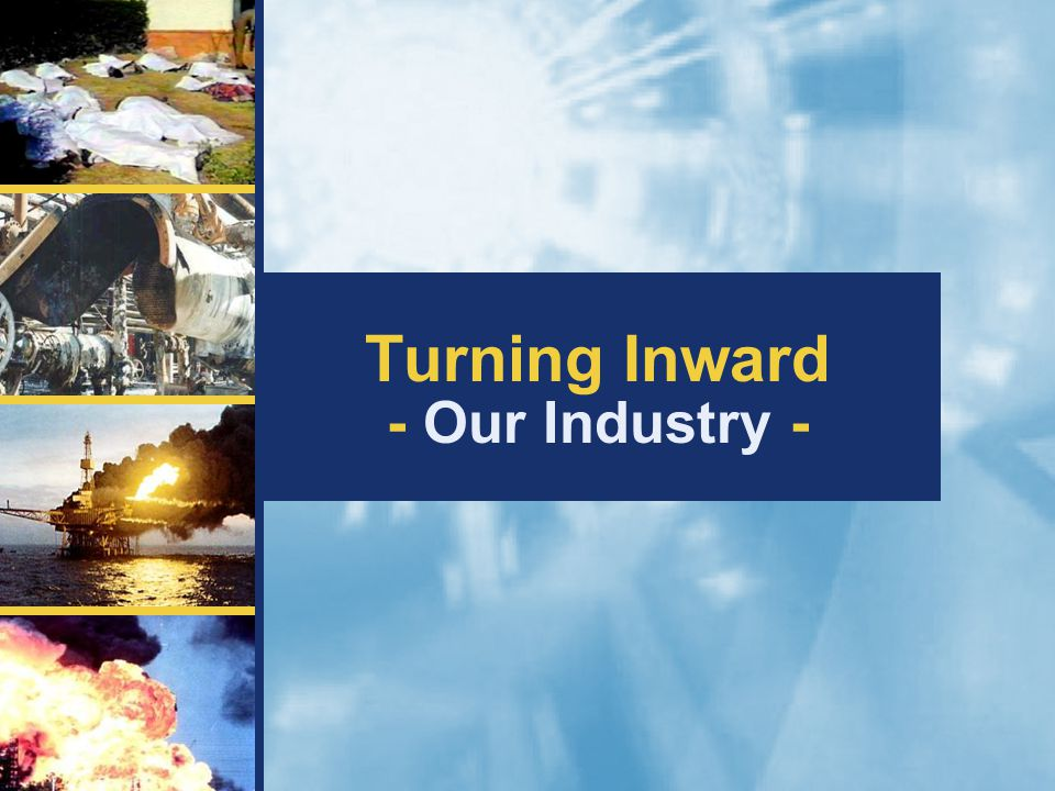 Turning Inward - Our Industry -