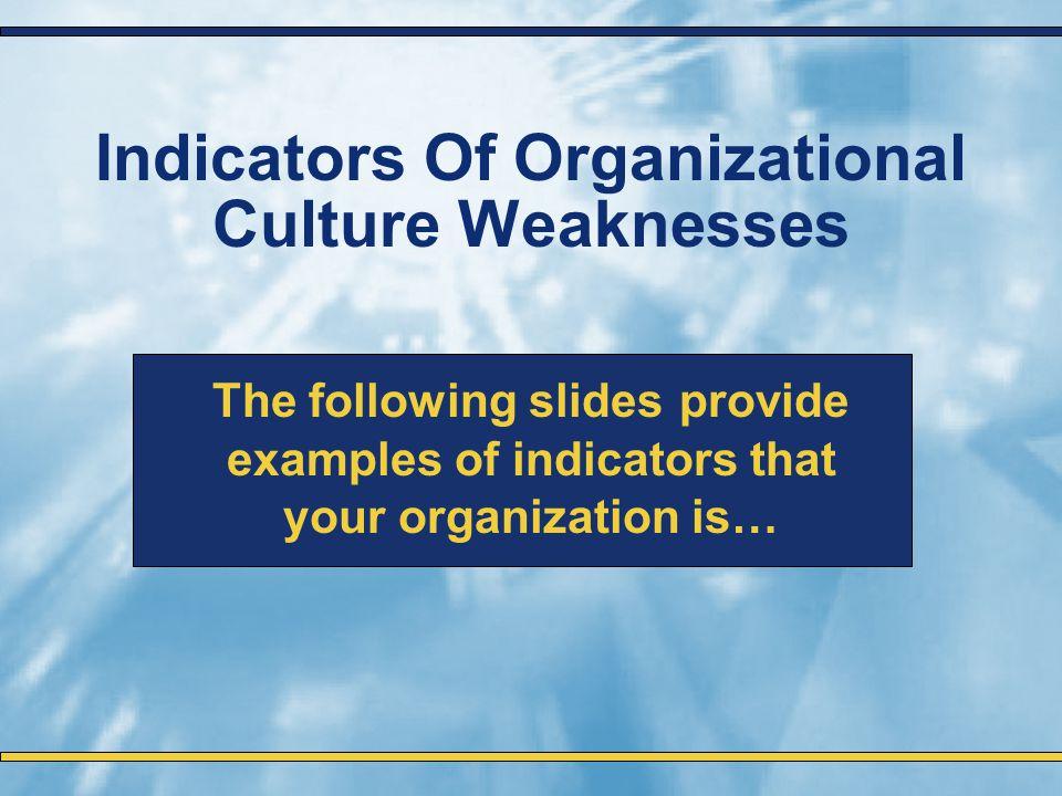 Indicators Of Organizational Culture Weaknesses