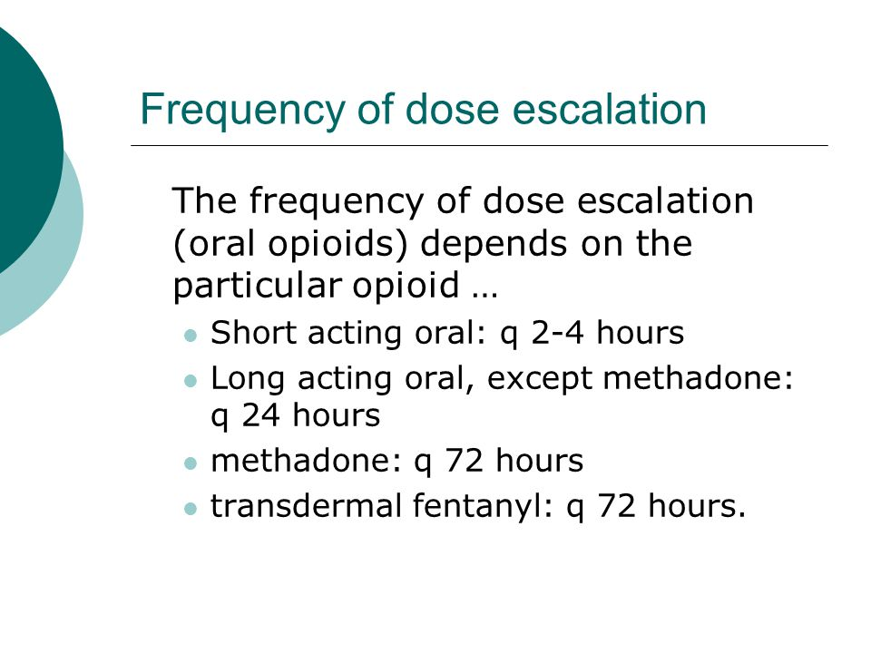 Frequency of dose escalation
