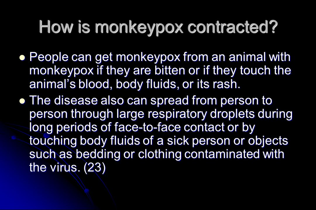 How is monkeypox contracted