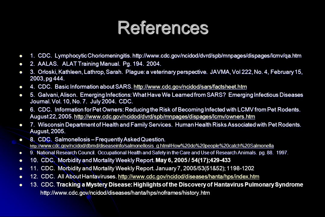 References 1. CDC. Lymphocytic Choriomeningitis.