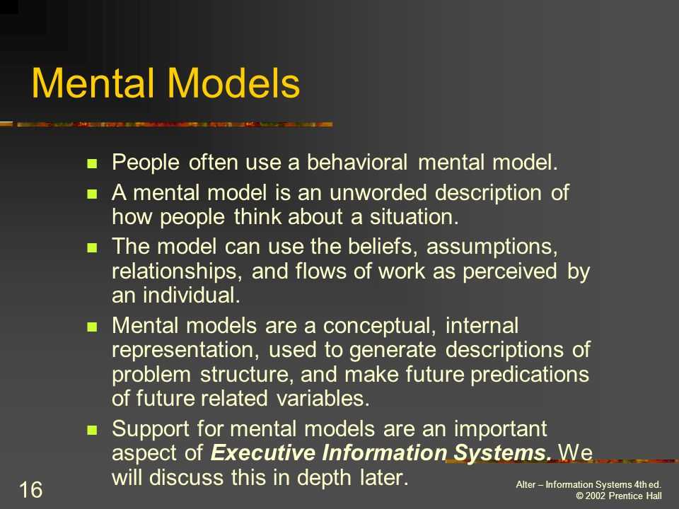 Mental Models People often use a behavioral mental model.
