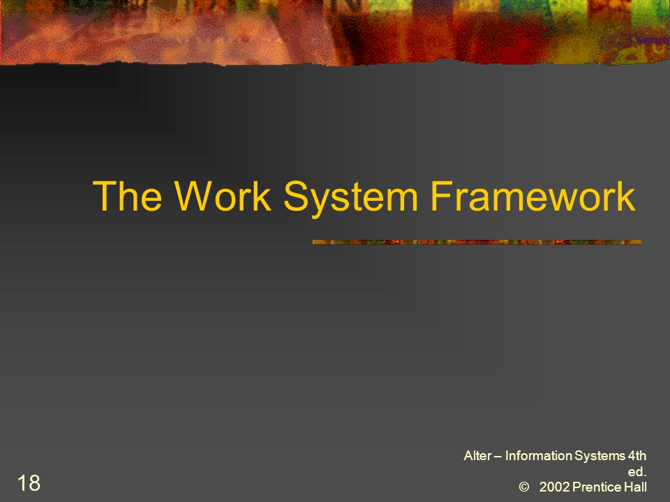 The Work System Framework