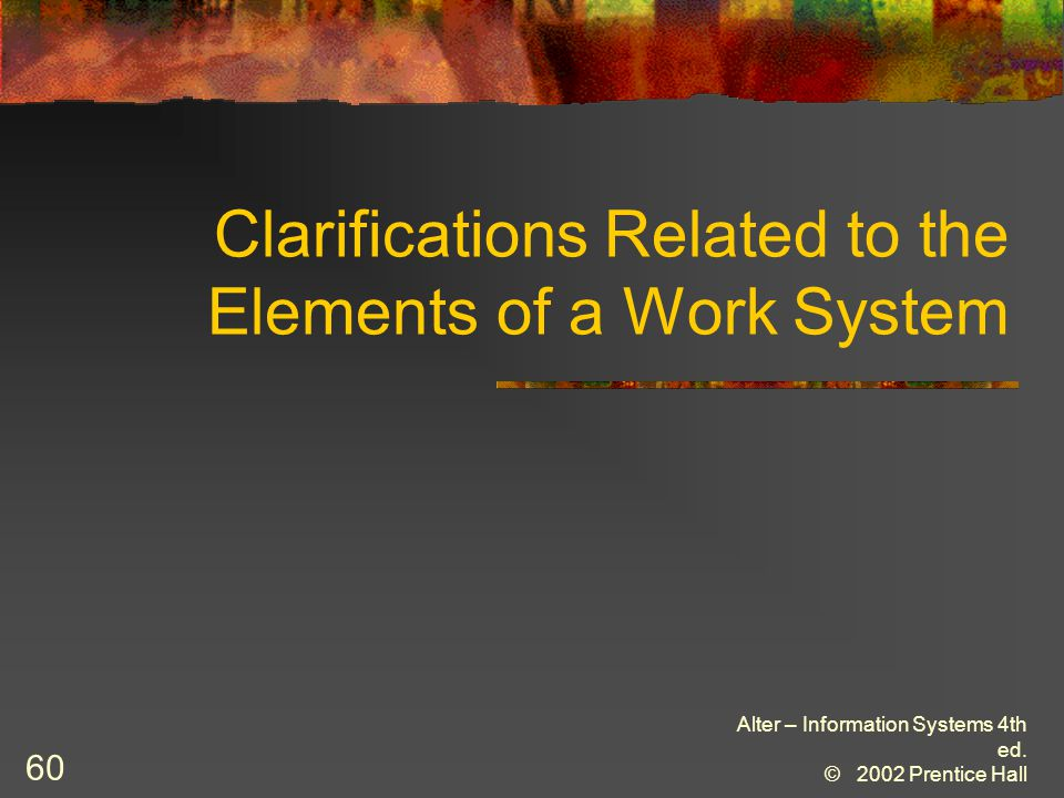 Clarifications Related to the Elements of a Work System