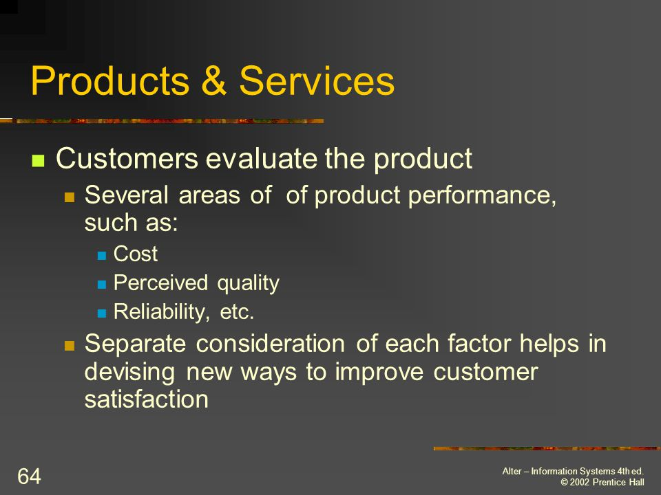 Products & Services Customers evaluate the product