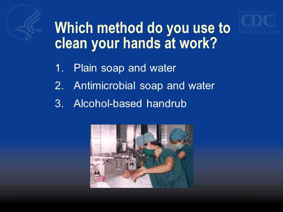 Which method do you use to clean your hands at work