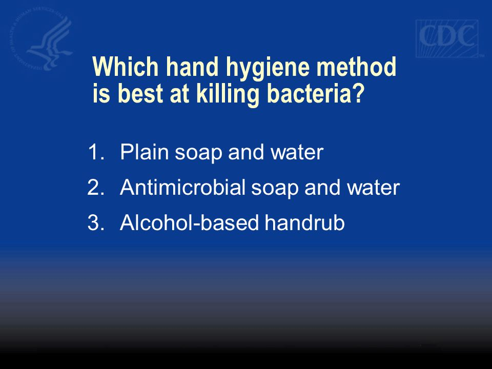 Which hand hygiene method is best at killing bacteria