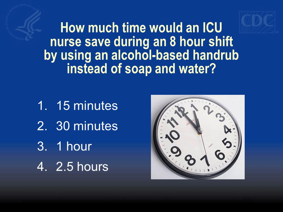 How much time would an ICU nurse save during an 8 hour shift by using an alcohol-based handrub instead of soap and water