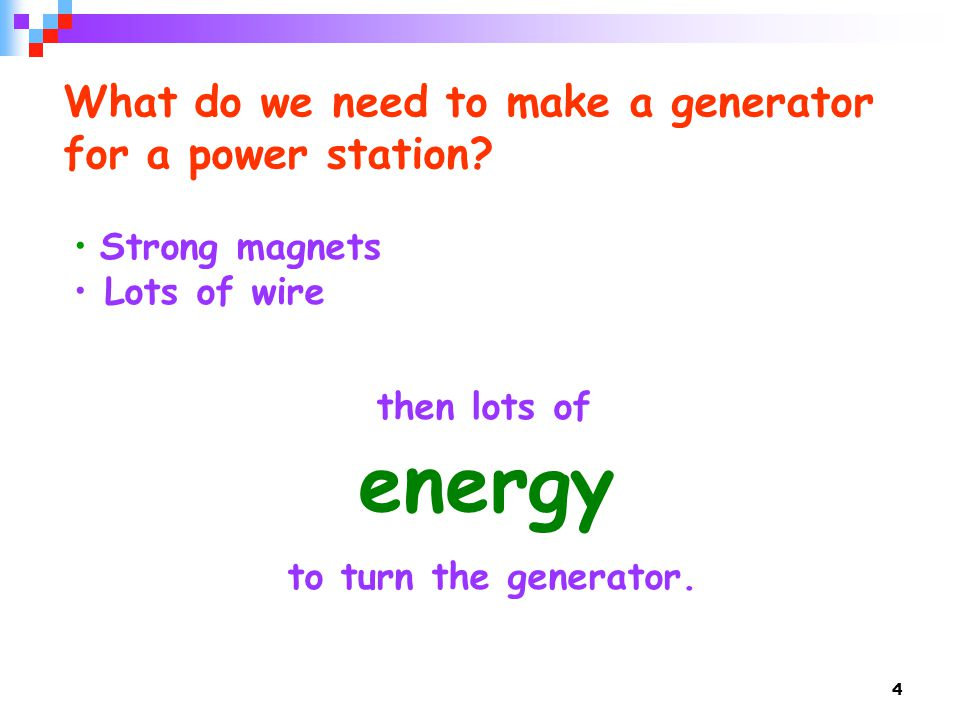 energy What do we need to make a generator for a power station