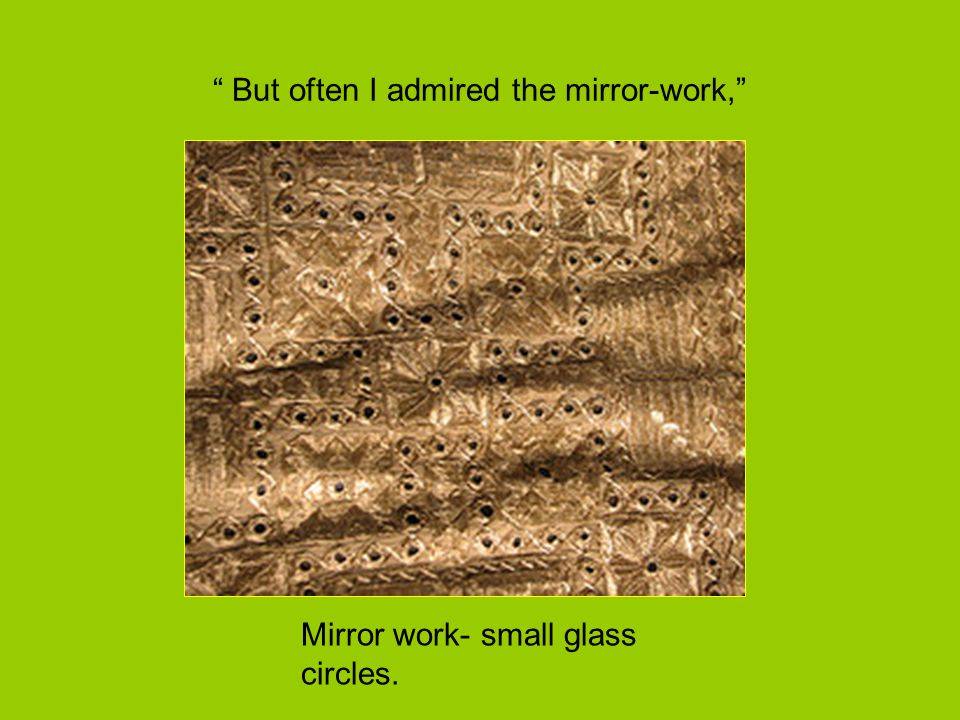 But often I admired the mirror-work,