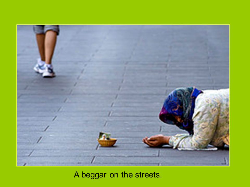 A beggar on the streets.