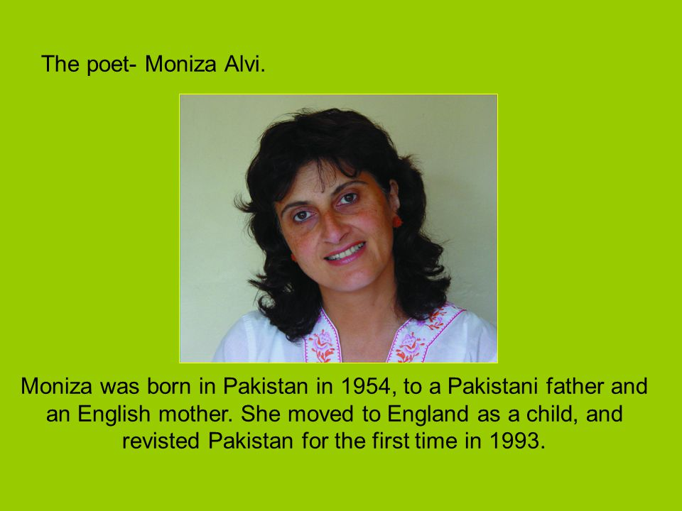 The poet- Moniza Alvi.