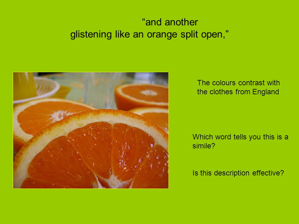 and another glistening like an orange split open,