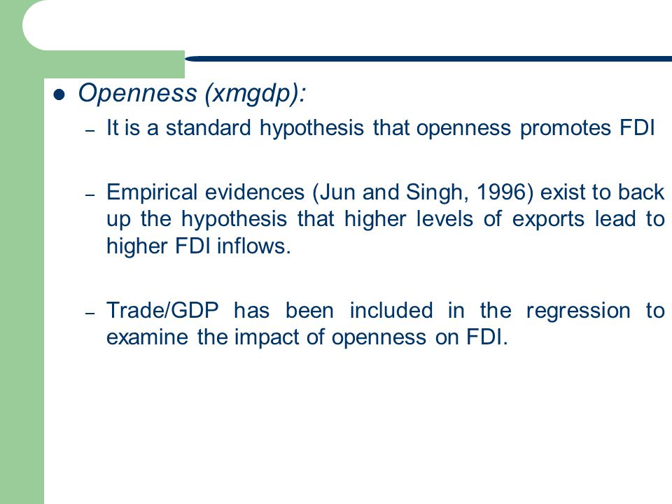 Openness (xmgdp): It is a standard hypothesis that openness promotes FDI.