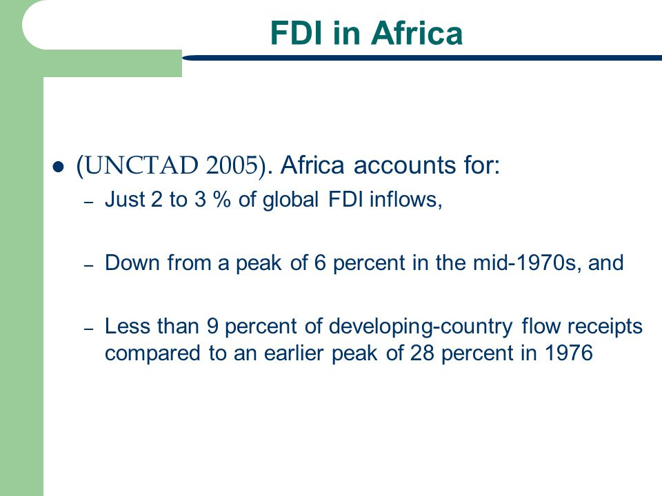 FDI in Africa (UNCTAD 2005). Africa accounts for: