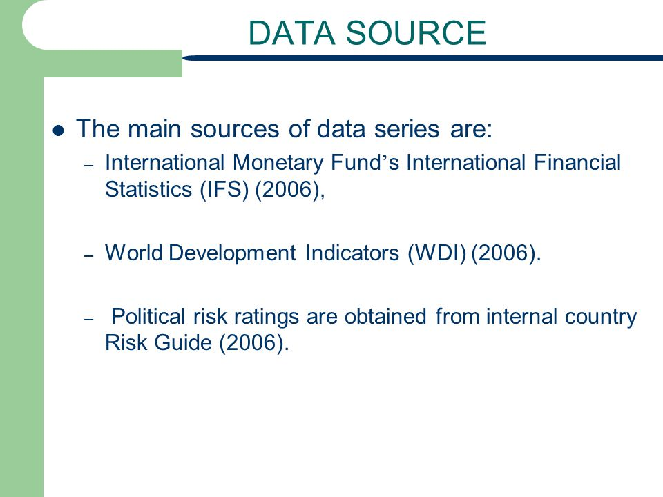 DATA SOURCE The main sources of data series are: