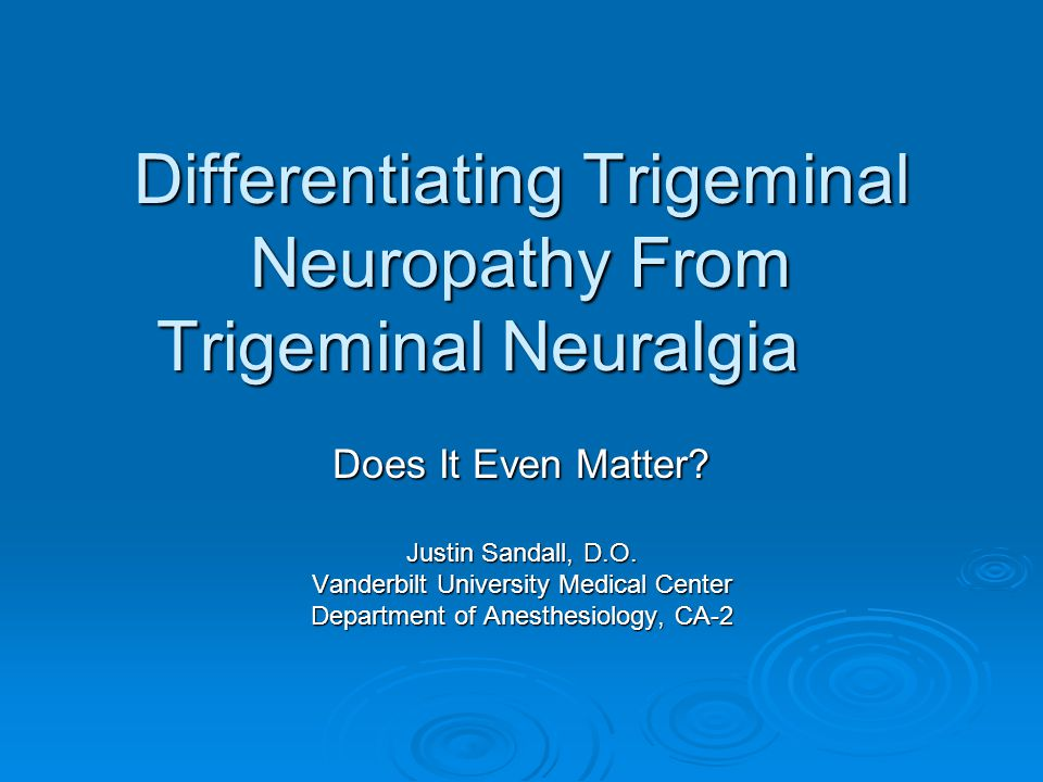 Differentiating Trigeminal Neuropathy From Trigeminal Neuralgia