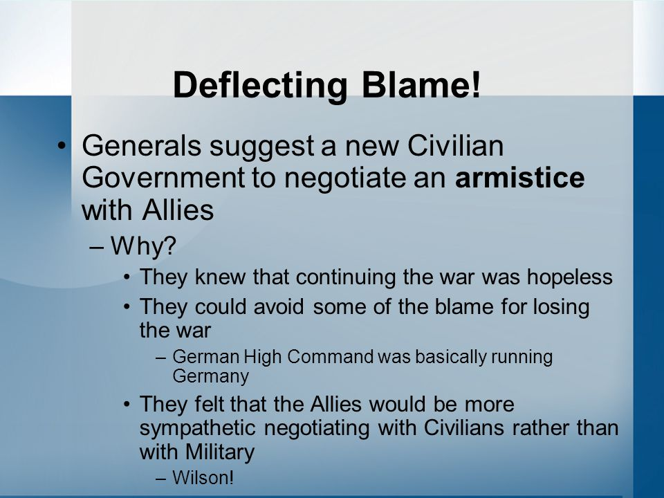 Deflecting Blame! Generals suggest a new Civilian Government to negotiate an armistice with Allies.