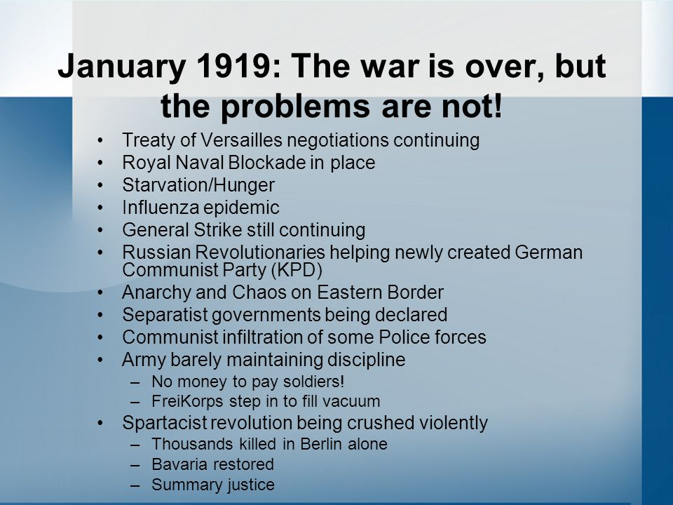 January 1919: The war is over, but the problems are not!