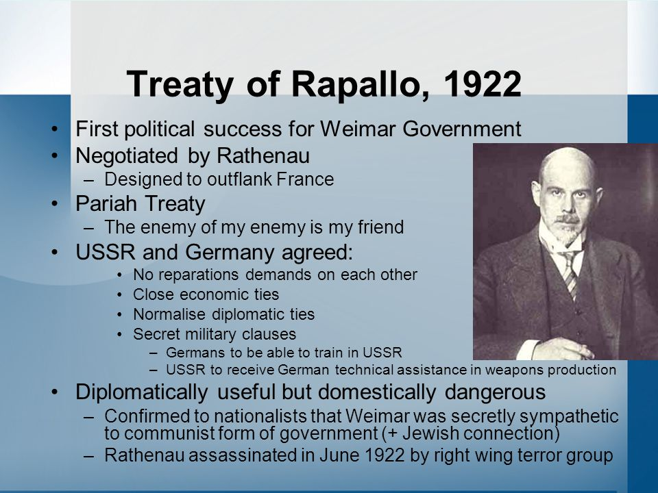 Treaty of Rapallo, 1922 First political success for Weimar Government