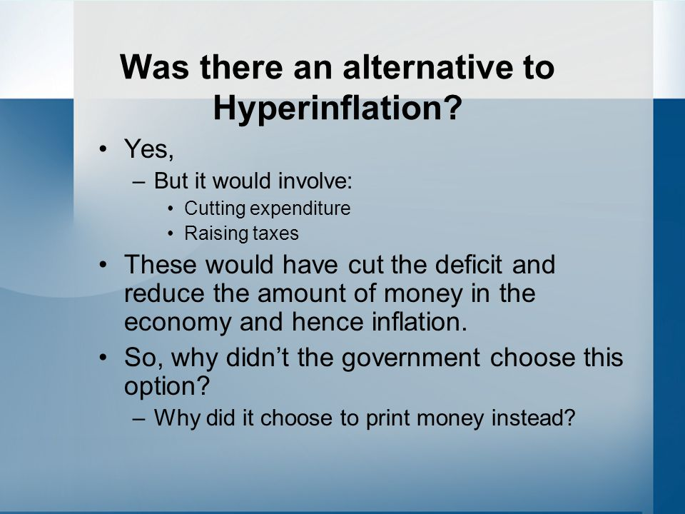 Was there an alternative to Hyperinflation