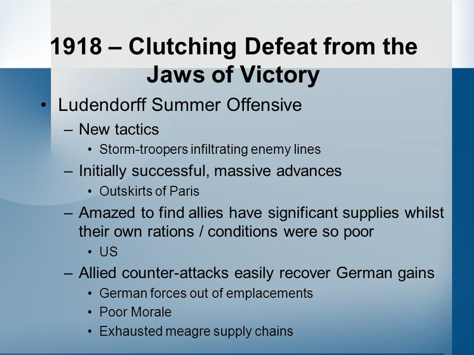 1918 – Clutching Defeat from the Jaws of Victory