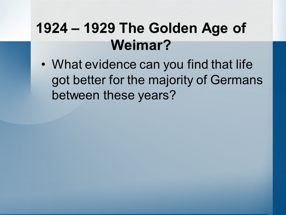1924 – 1929 The Golden Age of Weimar