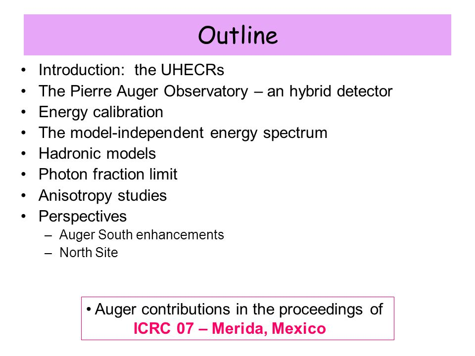 Outline Introduction: the UHECRs