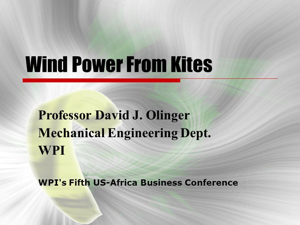 Wind Power From Kites Professor David J. Olinger