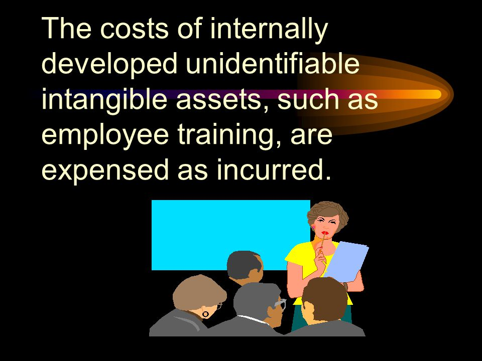 The costs of internally developed unidentifiable intangible assets, such as employee training, are expensed as incurred.