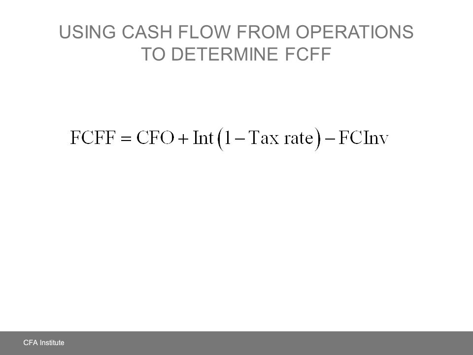 Using Cash Flow from Operations to Determine FCFF