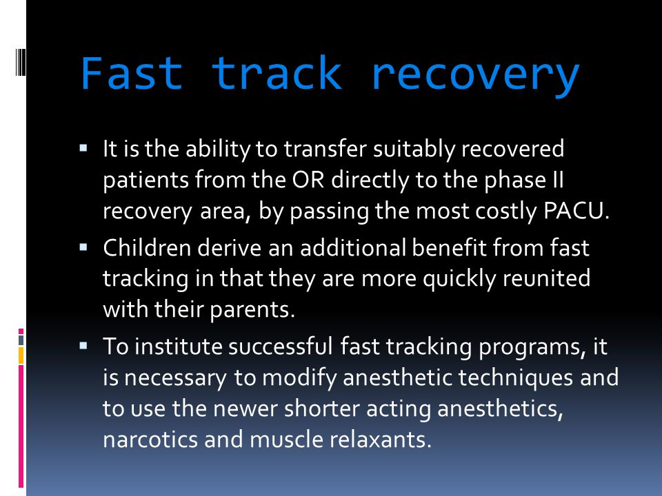 Fast track recovery