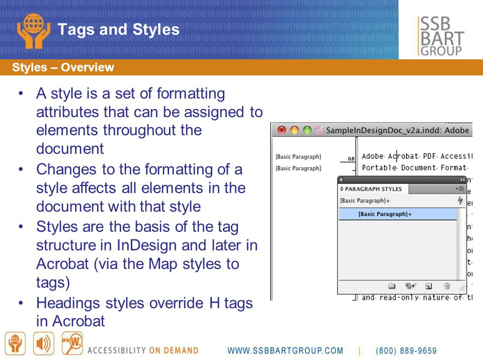 Tags and Styles Styles – Overview. A style is a set of formatting attributes that can be assigned to elements throughout the document.