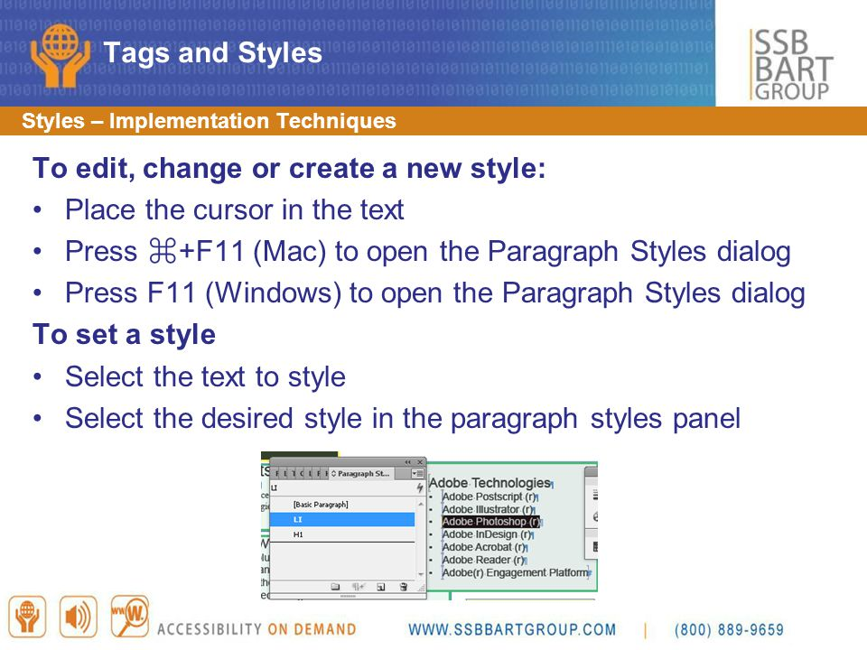 To edit, change or create a new style: Place the cursor in the text