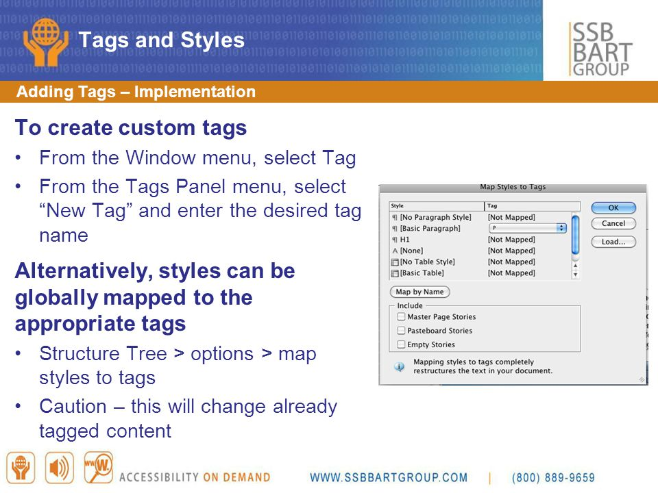 Alternatively, styles can be globally mapped to the appropriate tags