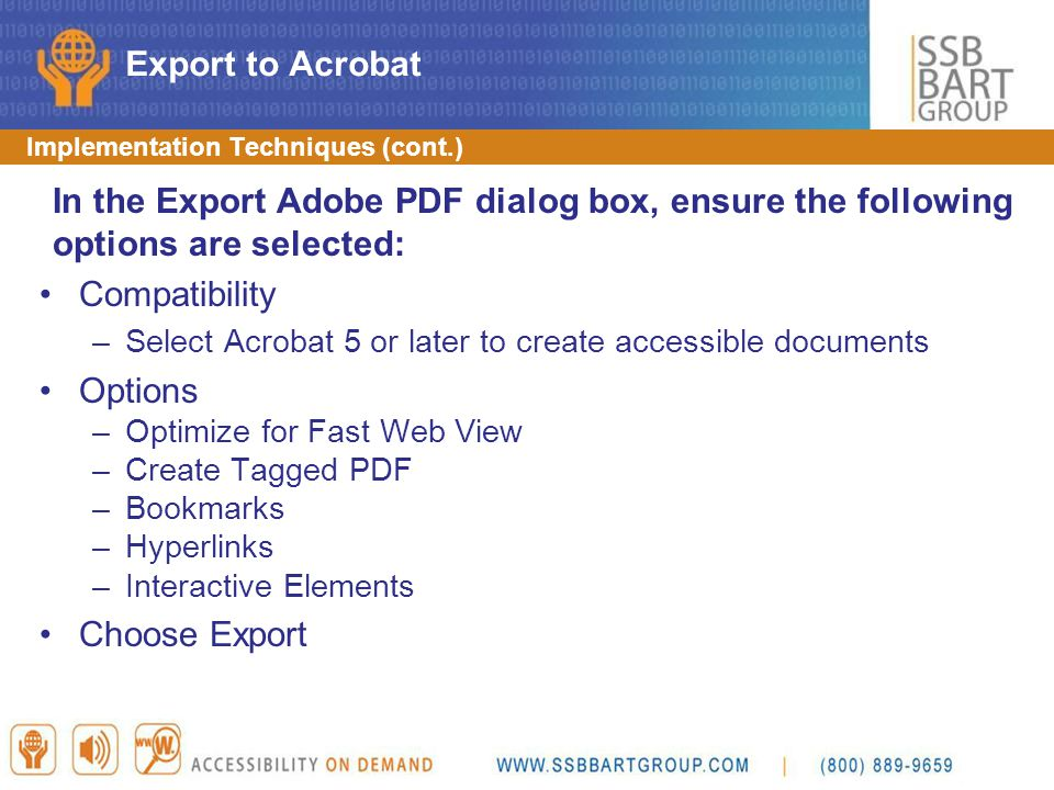 Export to Acrobat Implementation Techniques (cont.) In the Export Adobe PDF dialog box, ensure the following options are selected:
