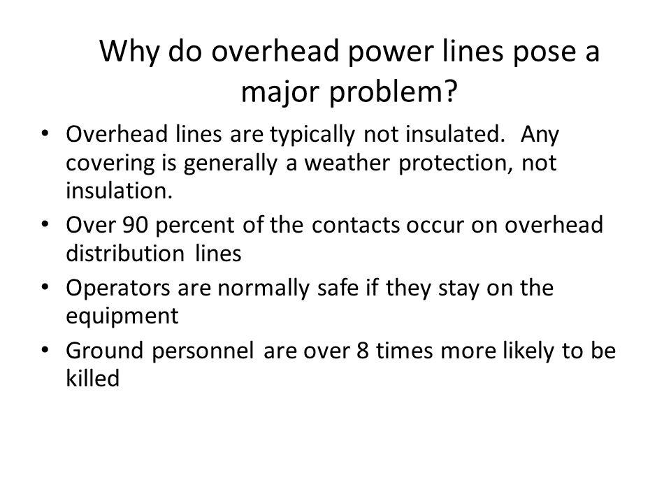 Why do overhead power lines pose a major problem