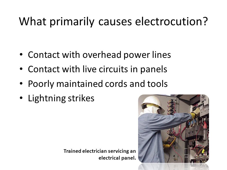 What primarily causes electrocution