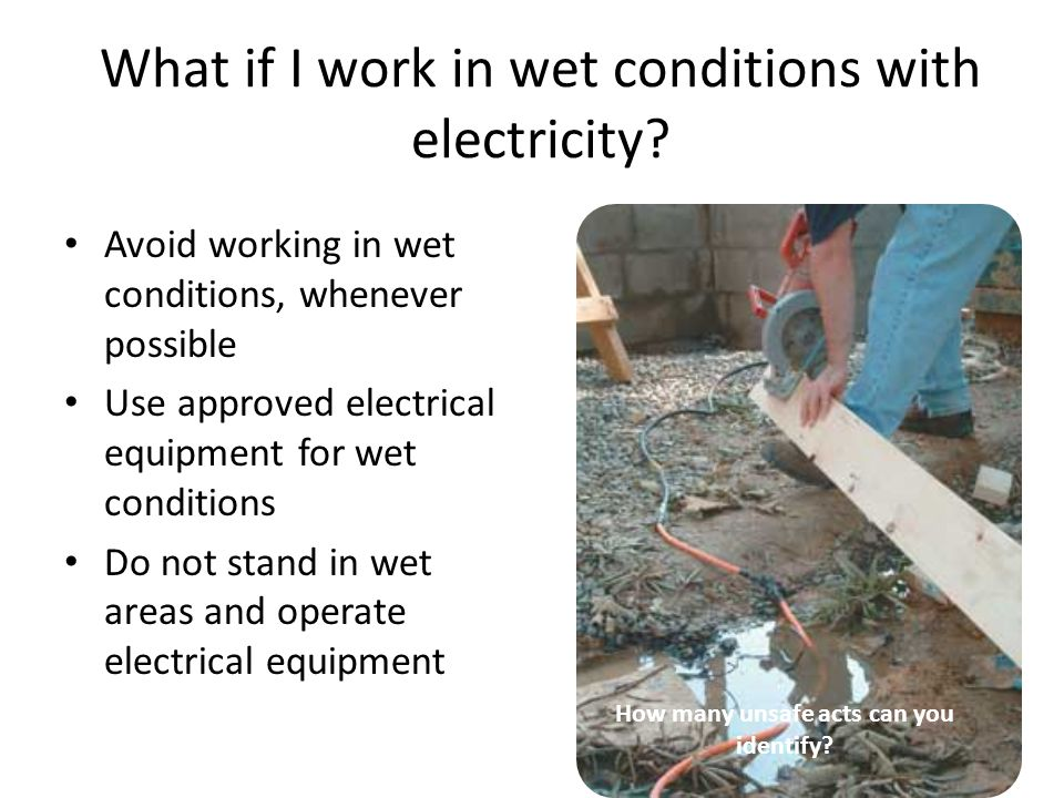 What if I work in wet conditions with electricity