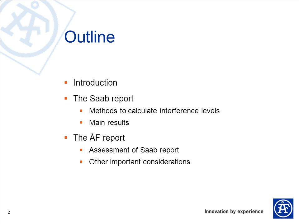 Outline Introduction The Saab report The ÅF report
