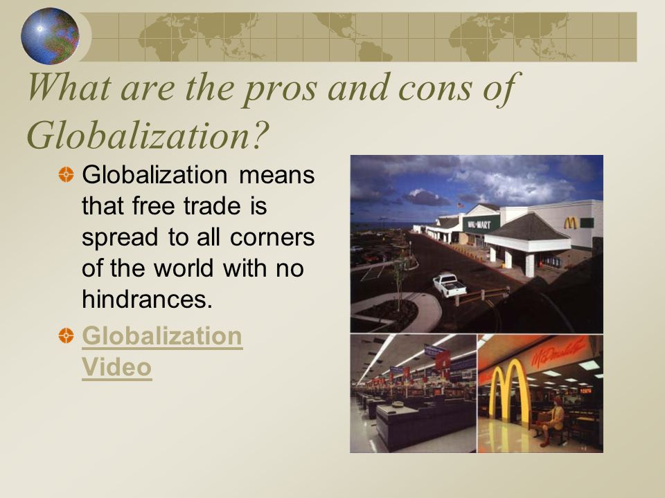 What are the pros and cons of Globalization